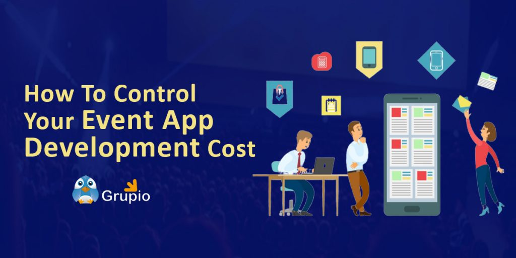 control your event app development cost | grupio