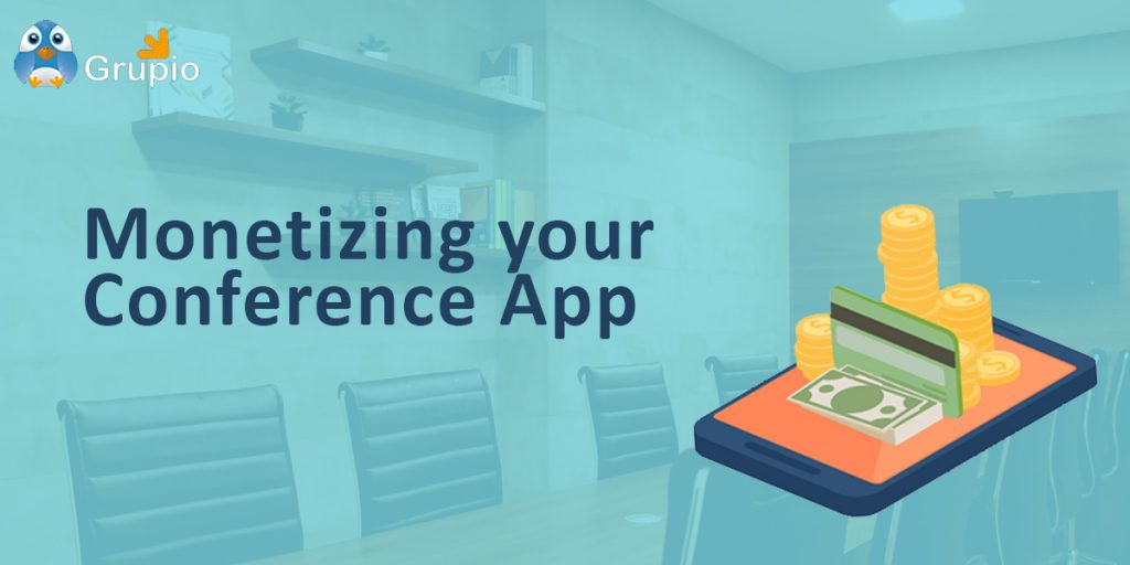 monetizing your conference app | Grupio