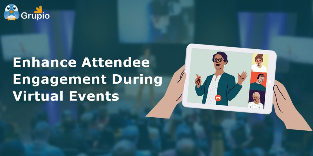 attendee engagement during virtual event | grupio