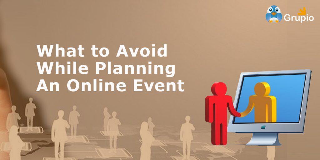 online event planning misttakes | Grupio