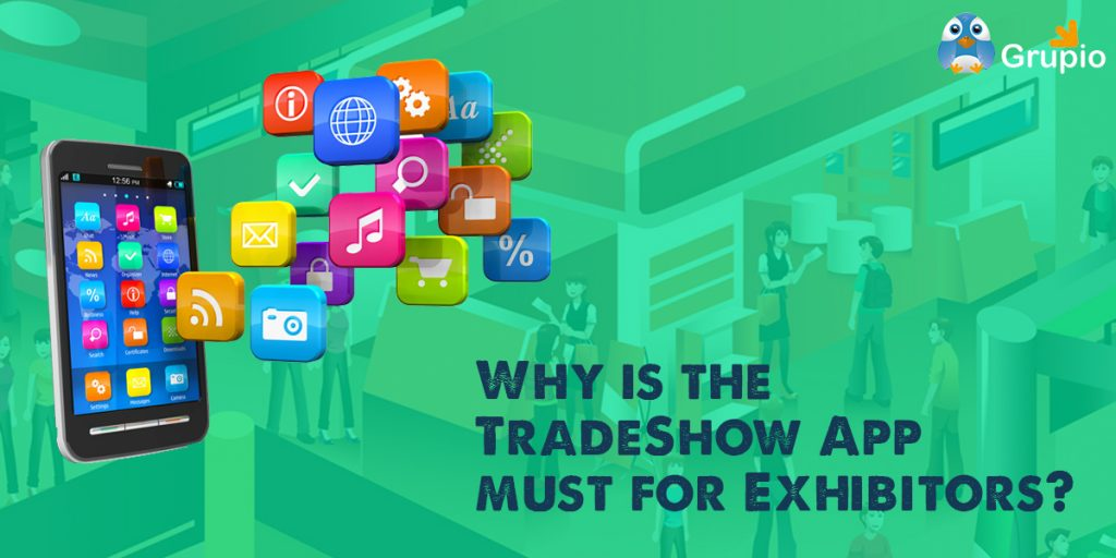 Tradeshow App Importance for Exhibitors - Grupio